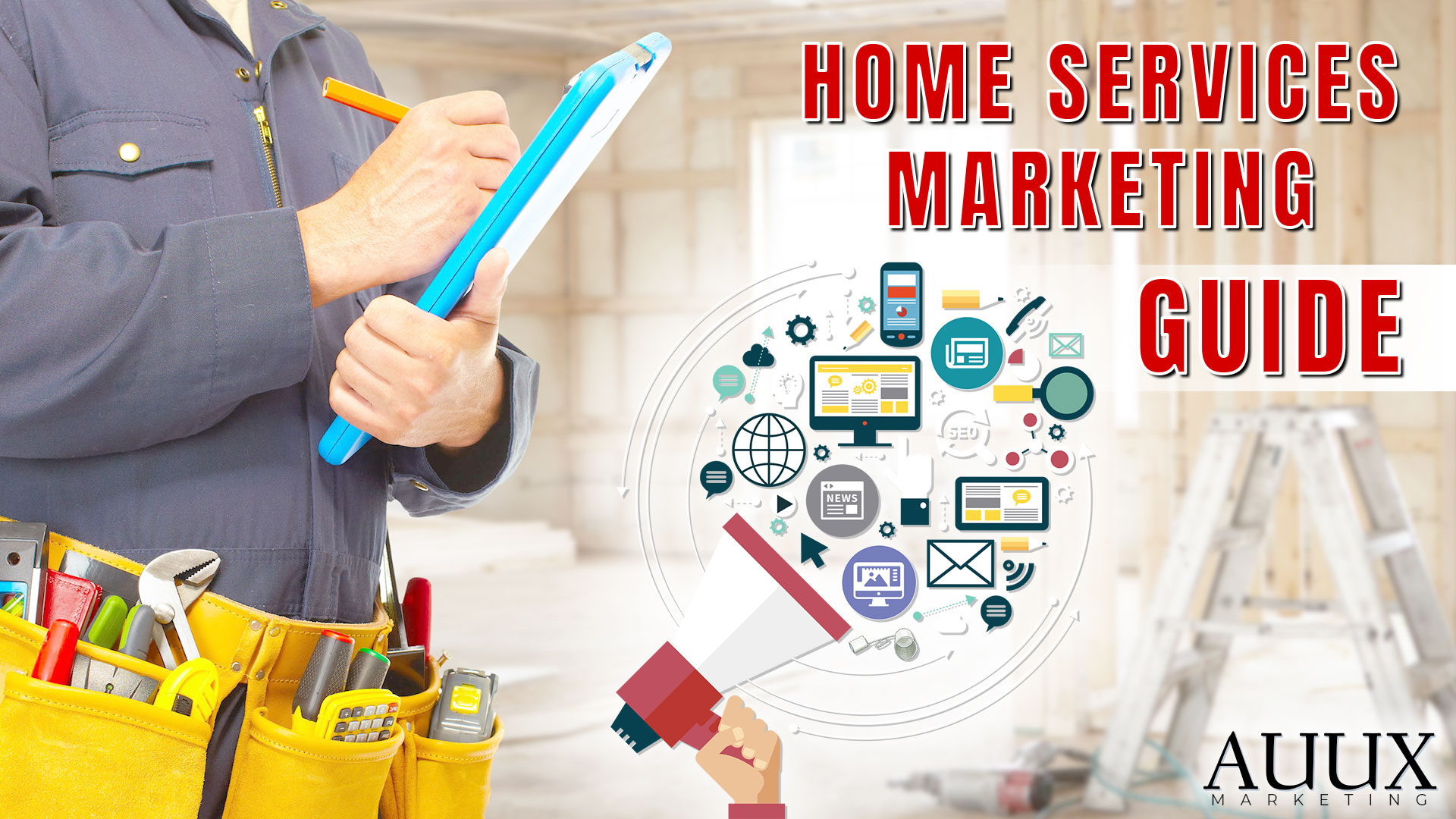 Home Services Marketing Guide – 2019